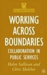 Working Across Boundaries: Collaboration in Public Services - Helen Sullivan, Chris Skelcher