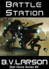 Battle Station - B.V. Larson