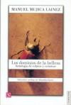 Los Dominios de La Belleza: Antologia de Relatos y Cronicas - Manuel Mujica Láinez