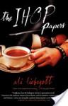 The IHOP Papers - Ali Liebegott