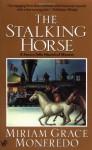 The Stalking-Horse - Miriam Grace Monfredo