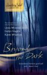 Beyond The Dark: Forever MineHaunt MeSoul Of The Wolf - Linda Winstead Jones, Evelyn Vaughn, Karen Whiddon