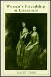Women's Friendship in Literature - Janet Todd