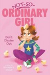 Don't Chicken Out (Not-So-Ordinary Girl (Fiona Finkelstein)) - Shawn K. Stout, Victoria Ying