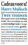 Twee Vrouwen - Harry Mulisch, Annejet van der Zijl, Valentine Edelmann