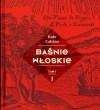 Baśnie włoskie. Tom 1 - Italo Calvino, Stanisław Kasprzysiak, praca zbiorowa