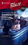 Drop Dead Gorgeous (Harlequin Blaze, #390) - Kimberly Raye