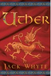 Uther (A Dream of Eagles, #7) - Jack Whyte