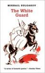 The White Guard - Mikhail Bulgakov, Michael Gleeny