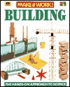 Building: The Hands-On Approach to Science - Andrew Haslam, David Glover