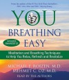You: Breathing Easy: Meditation and Breathing Techniques to Relax, Refresh and Revitalize - Michael F. Roizen, Lisa Oz, Mehmet C. Oz