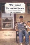 Waiting for the Evening News: Stories of the Deep South - Tim Gautreaux