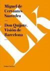Don Quijote En Barcelona - Miguel de Cervantes Saavedra