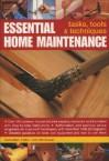 Essential Home Maintenance: Tasks, Tools & Techniques - John McGowan