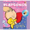 Sleepy Time Playsongs: Baby's Restful Day In Songs And Pictures - Sheena Roberts