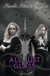 All Just Glass - Amelia Atwater-Rhodes