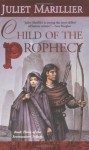 Child of the Prophecy: Book Three of the Sevenwaters Trilogy - Juliet Marillier