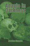 Adagio in Darkness - Jonathan Chapman