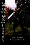 Iron Song: Book Two of the Nephilim Chronicles - Travis Ludvigson