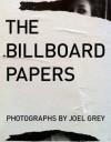 The Billboard Papers: Photographs by Joel Grey - Joel Grey