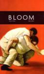BLOOM (Vol.2 No.2) - Charles Flowers, Joan Larkin, Wesley Gibson, Jeffery Lependorf