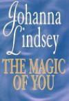 The Magic of You (Malory Family, #4) - Johanna Lindsey