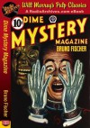 Dime Mystery Magazine Bruno Fischer - Bruno Fischer, RadioArchives.com, Will Murray