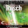 Blowback: A Retrieval Artist Novel - Kristine Kathryn Rusch, Jay Snyder