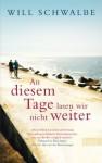 An diesem Tage lasen wir nicht weiter: Das letzte Jahr mit meiner Mutter (German Edition) - Will Schwalbe, Henriette Zeltner