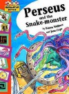 Perseus And The Snake Monster - Karen Wallace