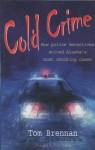 Cold Crime: How Police Detectives Solved Alaska's Most Shocking Cases - Tom Brennan