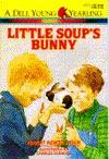 Little Soup's Bunny - Robert Newton Peck, Charles Robinson