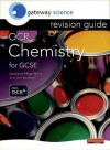 Chemistry For GCSE: OCR: Revision Guide (Gateway Science) - Bob McDuell