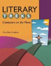 Literary Treks: Characters on the Move - Mary Ellen Snodgrass