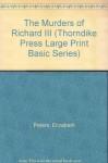 The Murders of Richard III (Thorndike Press Large Print Basic Series) - Elizabeth Peters
