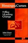 Blessings & Curses: The Key to Lasting Change - John Visser