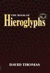 The Book of Hieroglyphs - David Thomas
