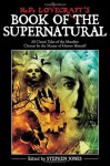 H. P. Lovecraft's Book of the Supernatural: 20 Classic Tales of the Macabre, Chosen by the Master of Horror Himself - Stephen Jones, Randy Broecker