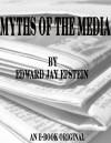 Myths of the Media - Edward Jay Epstein