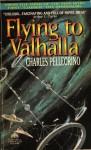 Flying to Valhalla - Charles R. Pellegrino