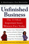 Unfinished Business: The 10 Most Important Issues Women Face Today With New Introduction - Julianne Malveaux, Julianne Malveaux