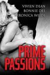 Prime Passions - Vivien Dean, Bonnie Dee, Veronica Wilde