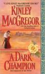 A Dark Champion (Brotherhood/MacAllister, #6) - Kinley MacGregor