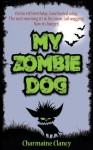 My Zombie Dog - Charmaine Clancy
