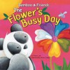 The Flower's Busy Day (Bamboo And Friends) - Felicia Law, Nicola Evans