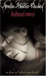 Shattered Mirror - Amelia Atwater-Rhodes