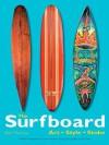 The Surfboard - Ben Marcus, Juliana Morais, Jeff Divine, Gary Linden