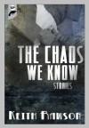 The Chaos We Know - Keith Rawson