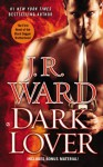 Dark Lover: The First Novel of the Black Dagger Brotherhood - J.R. Ward