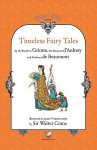 Timeless Fairy Tales - Jacob Grimm, Madame d'Aulnoy